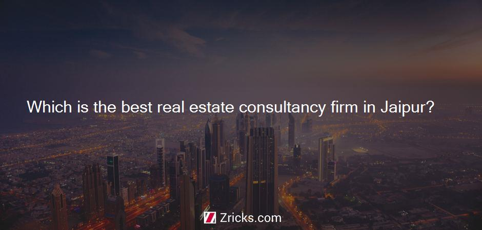 Which is the best real estate consultancy firm in Jaipur?