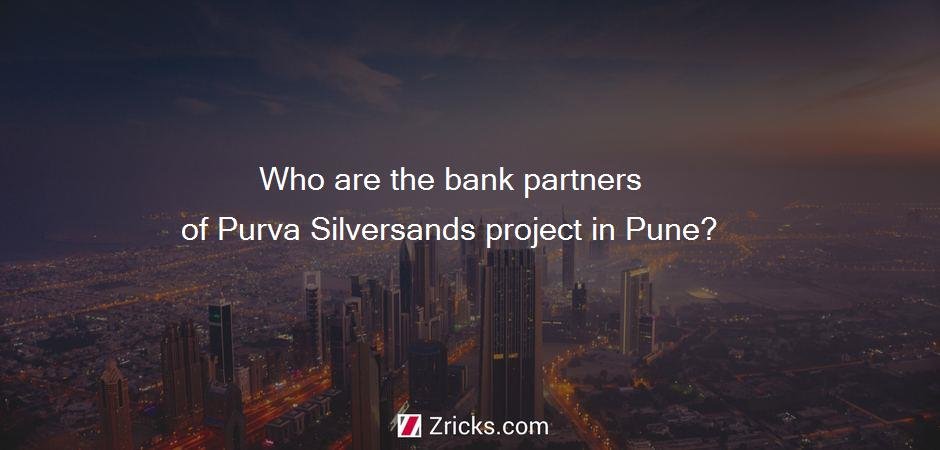 Who are the bank partners of Purva Silversands project in Pune?