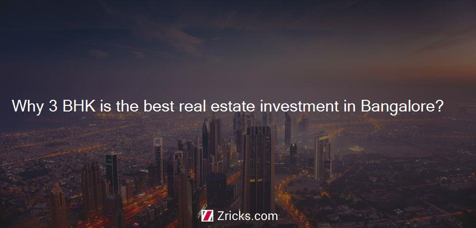 Why 3 BHK is the best real estate investment in Bangalore?