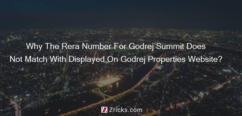 Why The Rera Number For Godrej Summit Does Not Match With Displayed On Godrej Properties Website?