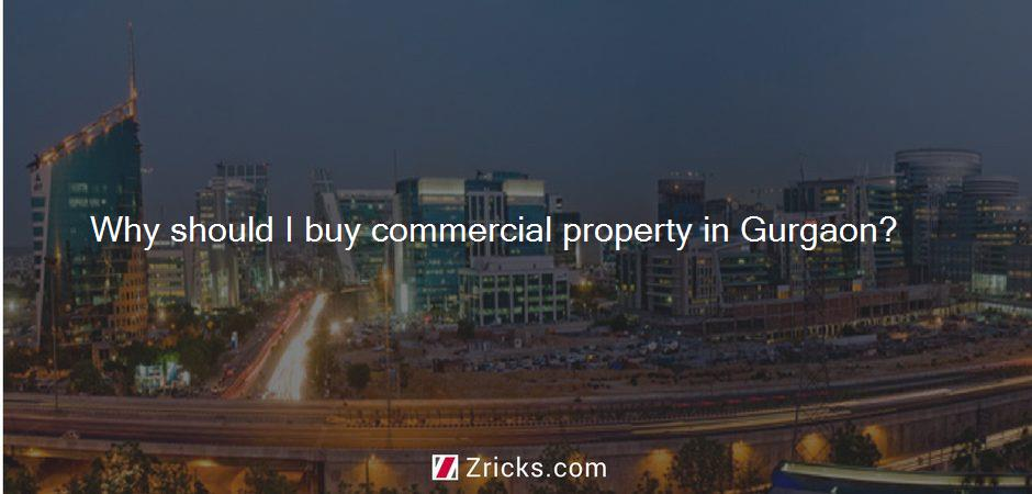 Why should I buy commercial property in Gurgaon?