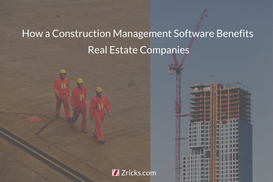 How a Construction Management Software Benefits Real Estate Companies