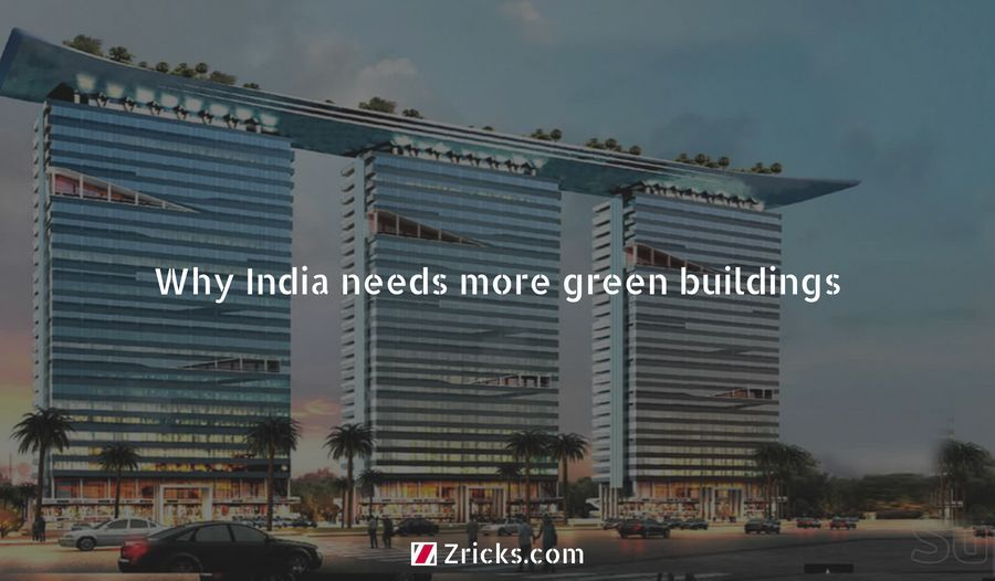 Why India needs more green buildings