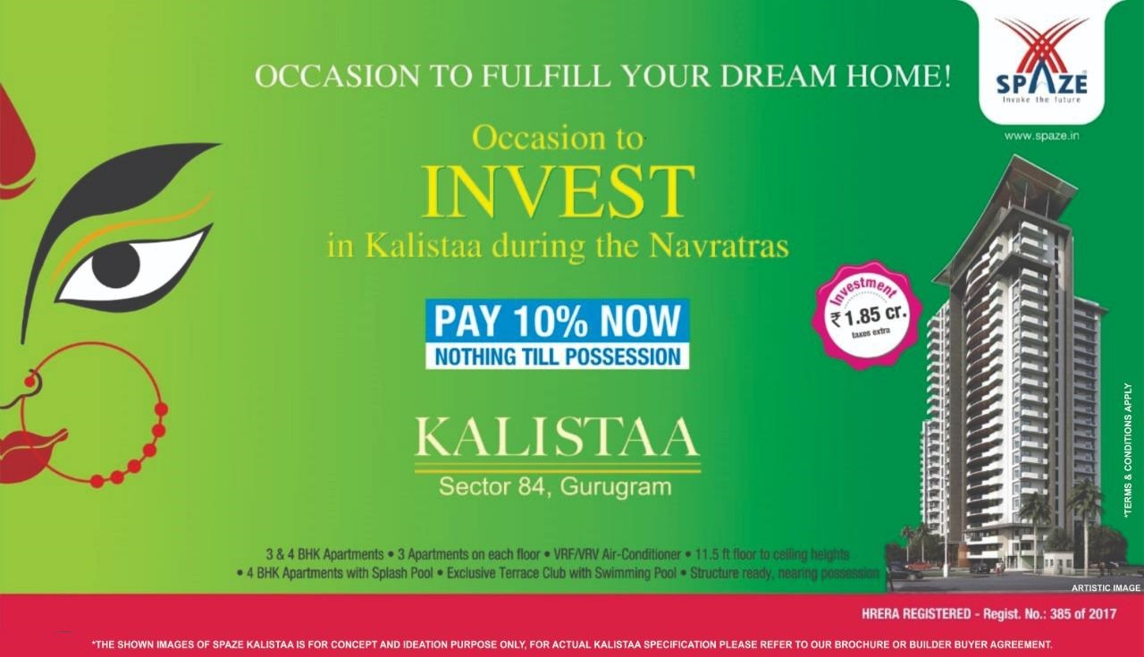 Pay 10 now nothing till possession at Spaze Kalistaa in Gurgaon