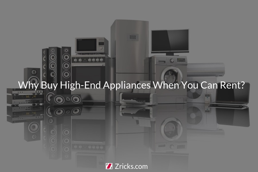 Why Buy High End Appliances When You Can Rent