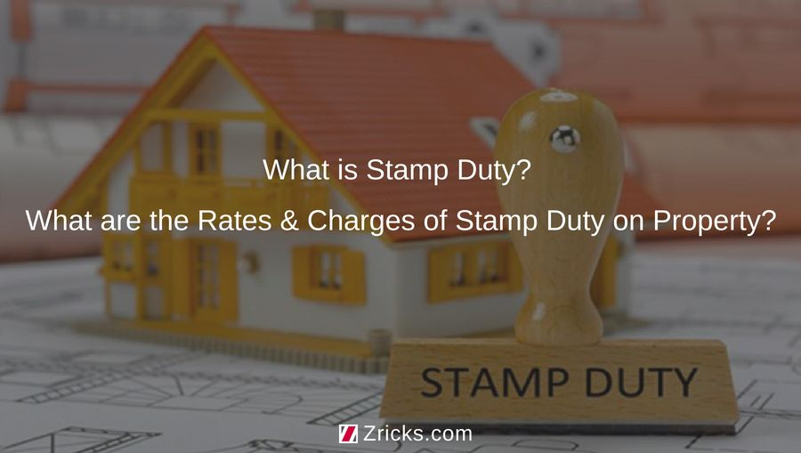 What is Stamp Duty What are the Rates Charges of Stamp Duty on Property