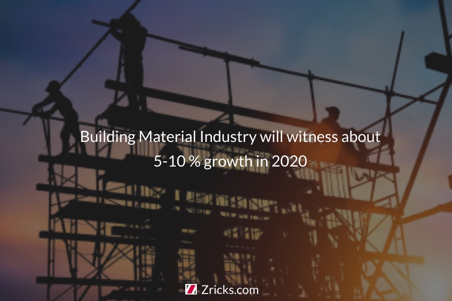 Building material industry will witness about 5 10 growth in 2020