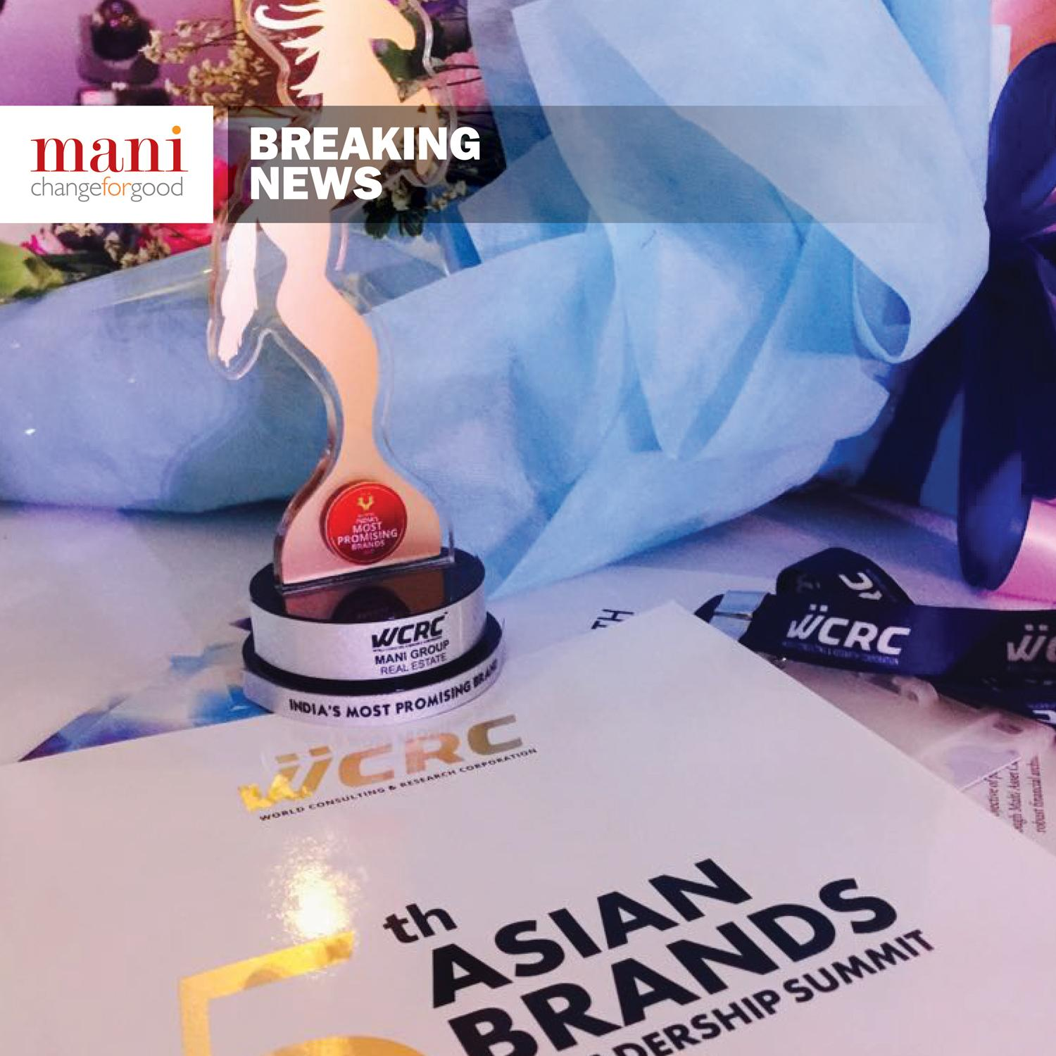 Mani Group awarded for being the Most Promising Brand in India at the WCRC 5th Asian Brands Leadership Summit
