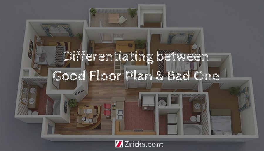 8 Ways Of Differentiating Between Good Floor Plan And Bad One Zricks Com