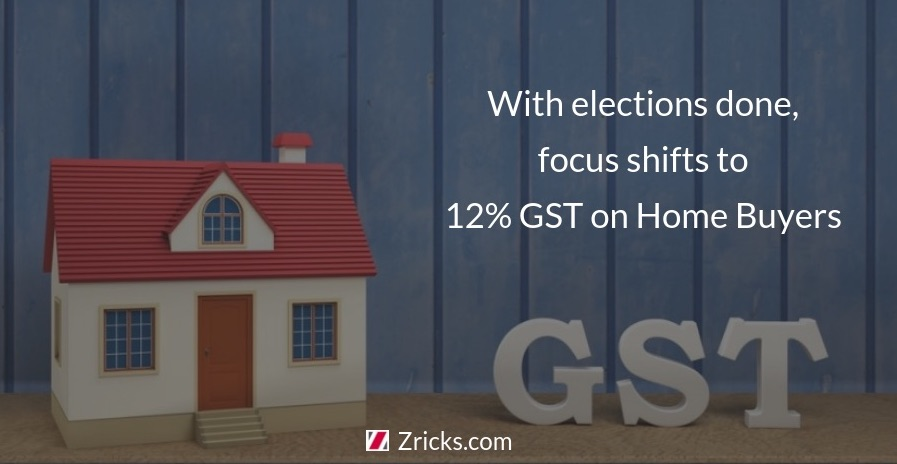 With elections done focus shifts to 12 GST on Home Buyers