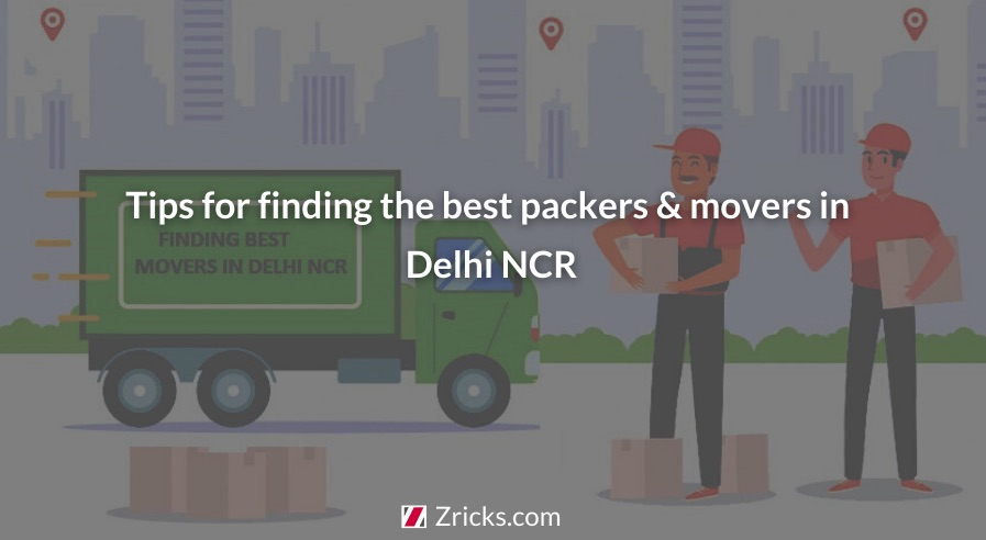 Tips for finding the best packers and movers in Delhi NCR