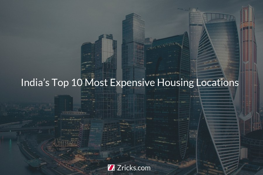 India s Top 10 Most Expensive Housing Locations