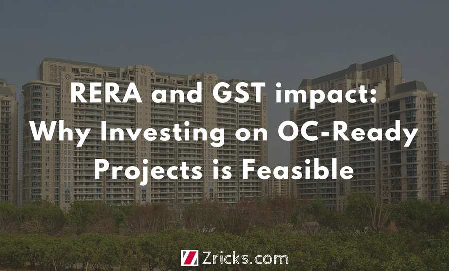 RERA and GST impact Why Investing on OC Ready Projects is Feasible