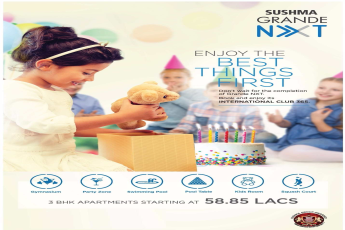 Enjoy the best things first at Sushma Grande Nxt in Chandigarh