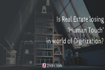 Is Real Estate losing the 'Human Touch' in world of Digitization?