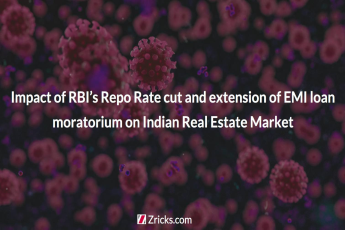 Impact of RBI s Repo Rate cut and extension of EMI loan moratorium on Indian Real Estate Market
