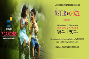 Launching by popular demand Aster and Grace at Brigade 7 Gardens, Bangalore