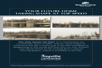 Your future home taking shape at top speed at Shapoorji Pallonji Joyville, Gurgaon