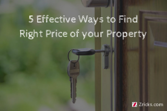 5 Effective Ways to Find Right Price of your Property
