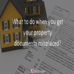 What to do when you get your Property Documents misplaced?