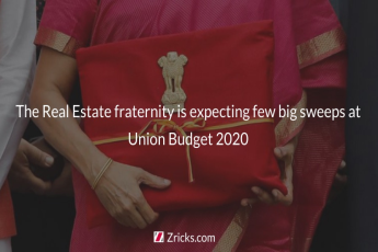 The Real Estate fraternity is expecting few big sweeps at the Union Budget 2020