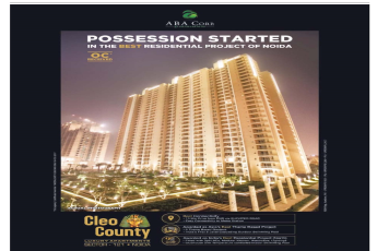 ABA Cleo County - Possession started in the best residential project of Noida