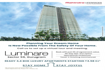 Planning your dream home is now possible from the safety of your home at Mahindra Luminare, Gurgaon