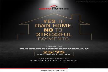 Yes to own home no to stressful payments at Hero Homes in Gurgaon