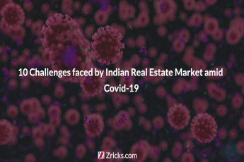 10 Challenges faced by Indian Real Estate Market amid Covid 19