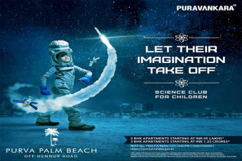 Science Club to spark children's interest in science at Purva Palm Beach in Hennur, Bangalore