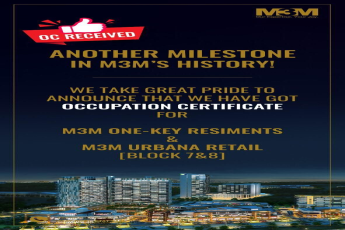 We take great pride to announce that we have got occupation certificate for M3M One Key Resiments and M3M Urbana Retail in Gurgaon