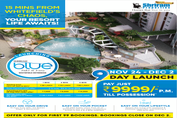 Pay just Rs 9999 p.m. till possession at Shriram Blue Take It Easy in Bangalore