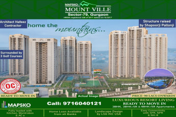 10 Reasons to buy your luxury home at Mapsko Mount Ville in Gurgaon